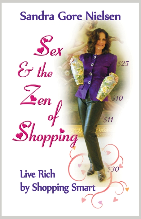 Sex and the Zen of Shopping - Live Rich by Shopping Smart